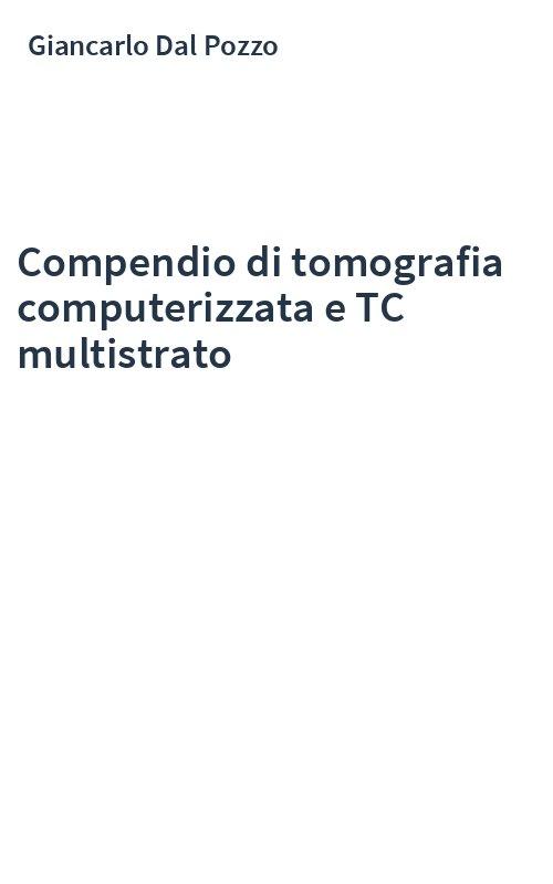 Compendio di tomografia computerizzata e TC multistrato
