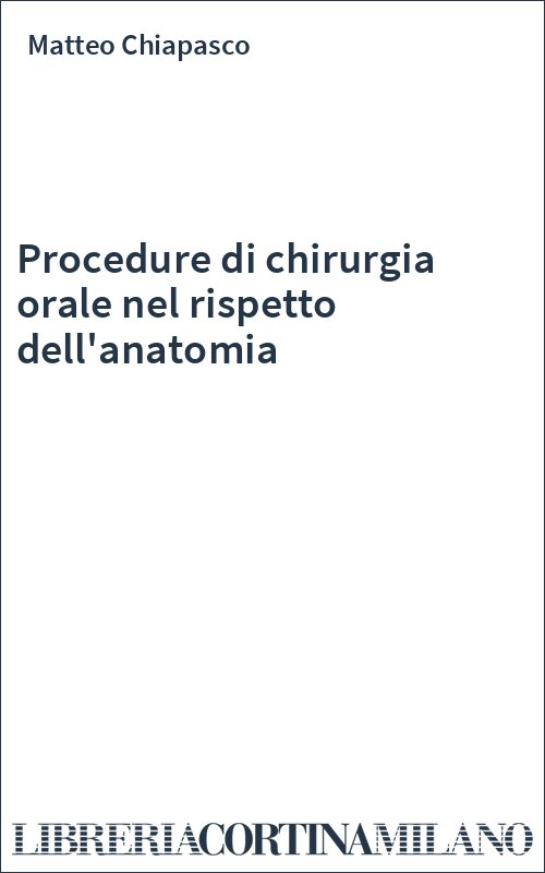 Procedure di chirurgia orale nel rispetto dell'anatomia