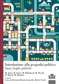 Introduzione alla geografia politica. Spazi, luoghi, politiche