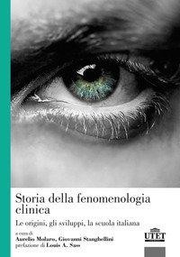 Storia della fenomenologia clinica. Le origini, gli sviluppi, la scuola italiana
