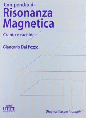 Compendio di Risonanza Magnetica Cranio e Rachide