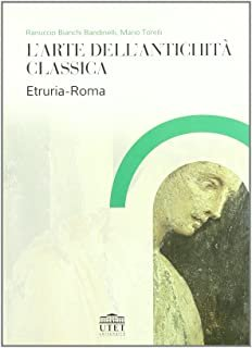 L'arte dell'antichità classica. Etruria-Roma