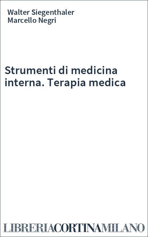Strumenti di medicina interna. Terapia medica