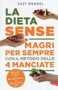La dieta Sense. Magri per sempre con il metodo della 4 manciate