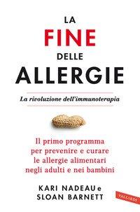 La fine delle allergie. La rivoluzione dell'immunoterapia