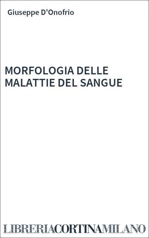 MORFOLOGIA DELLE MALATTIE DEL SANGUE
