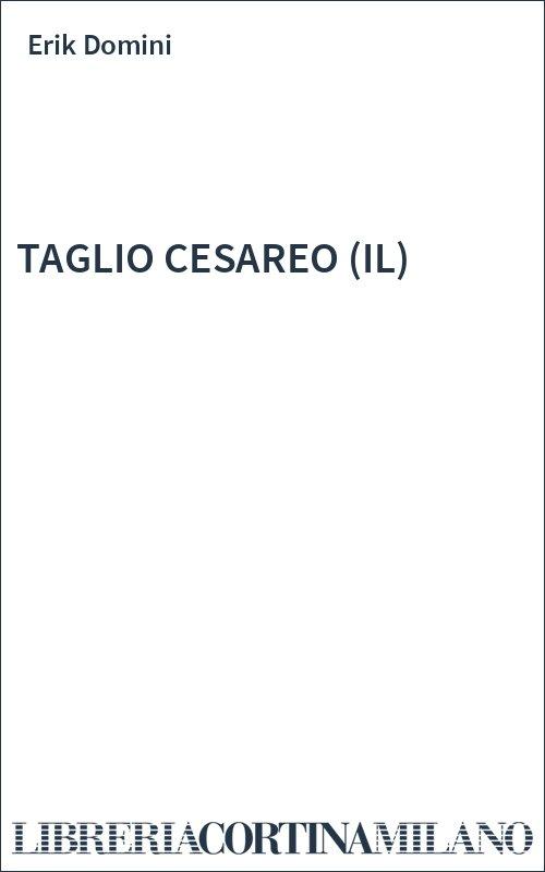TAGLIO CESAREO (IL)