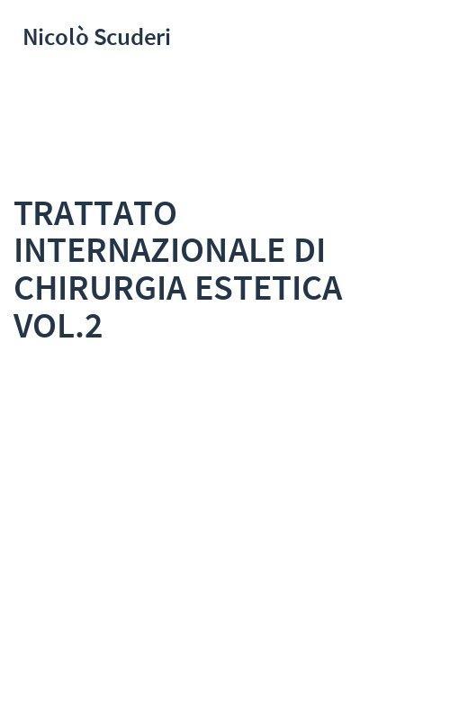 TRATTATO INTERNAZIONALE DI CHIRURGIA ESTETICA VOL.2