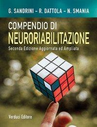 Compendio di neuroriabilitazione. Dai quadri clinici alla presa in carico della disabilità