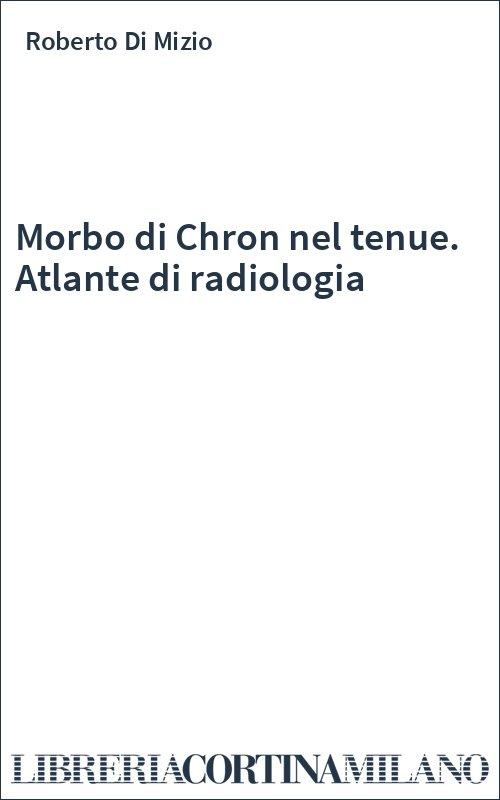 Morbo di Chron nel tenue. Atlante di radiologia