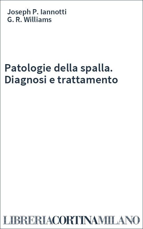 Patologie della spalla. Diagnosi e trattamento