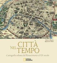 Città nel tempo. Cartografia urbana dal Rinascimento al XX secolo