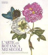 L'arte botanica nei secoli. Dagli erbari rinascimentali al XIX secolo