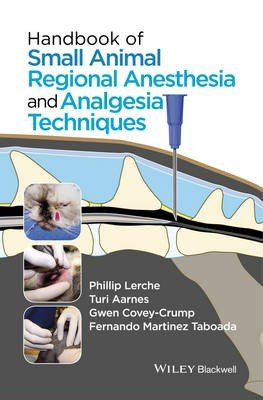 Handbook of Small Animal Regional Anesthesia and Analgesia Techniques
