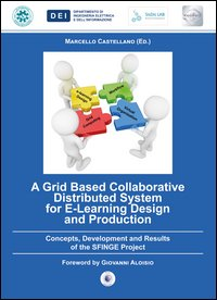 A Grid based collaborative distributed system for e-learning design and production. Concepts, development and results of the SFINGE project
