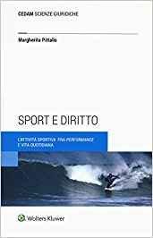 Sport e Diritto. L'Attività sportiva fra performance e vita quotidiana