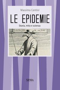 Epidemie Storia, mito e scienza