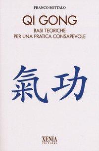 Qi gong. Basi teoriche per una pratica consapevole