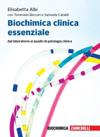 Biochimica clinica essenziale. Dal laboratorio ai quadri di patologia clinica