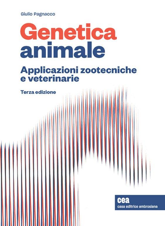 Genetica animale. Applicazioni zootecniche e veterinarie. Con e-book