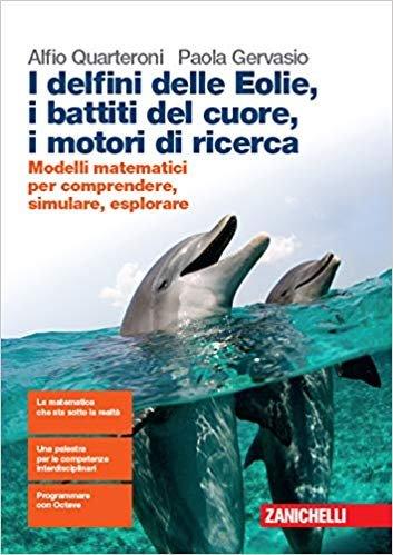 I delfini delle Eolie, i battiti del cuore, i motori di ricerca. Modelli matematici per comprendere, simulare, esplorare.