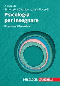 Psicologia per insegnare. Un percorso di formazione