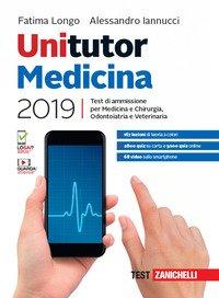 Unitutor medicina 2019. Test di ammissione per medicina e chirurgia, odontoiatria, veterinaria