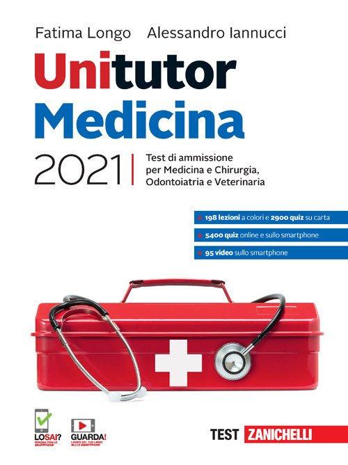 Unitutor Medicina 2021. Test di ammissione per Medicina e chirurgia, Odontoiatria, Veterinaria